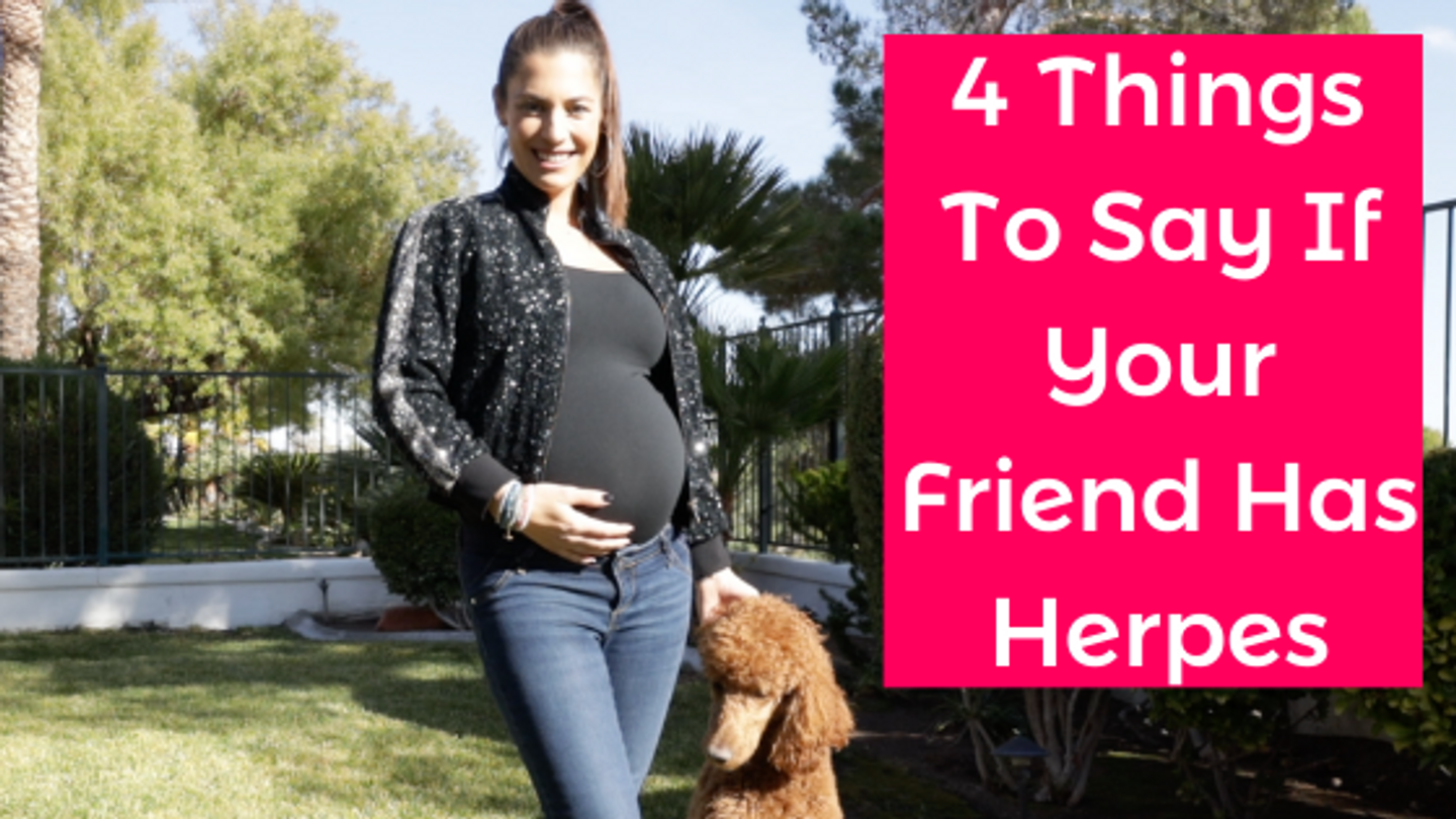 How to Be There for Your BFF when They're Diagnosed with Herpes