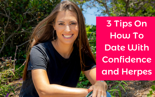 3 Tips on How to Date with Confidence and Herpes