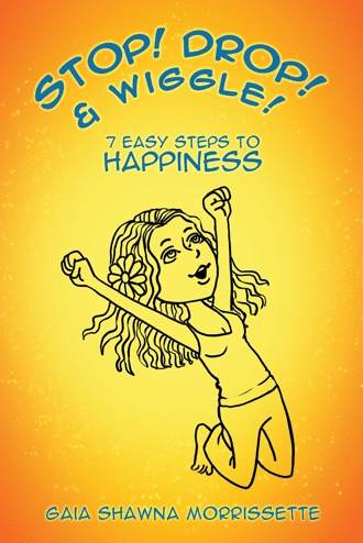 Book Review: Stop! Drop! & Wiggle!: 7 Easy Steps to Happiness by Gaia Morrissette