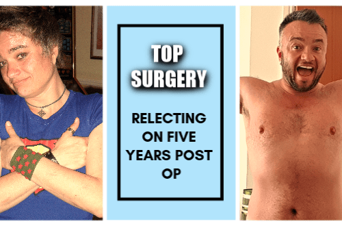 Top Surgery – A Five Year Post-Op Reflection