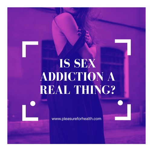 Is Sex Addiction a Real Thing?