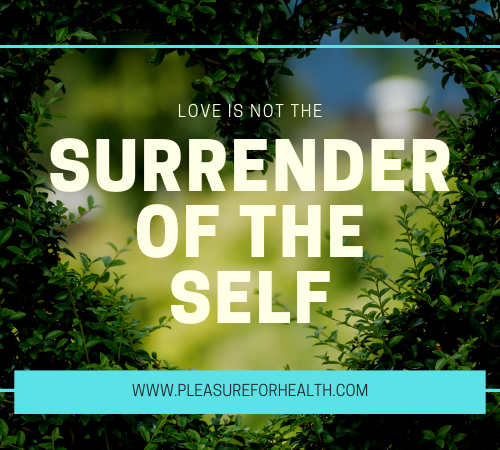 Love is Not the Surrender of the Self