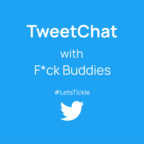 TweetChat with F*ck Buddies - Dating and Sex Advice
