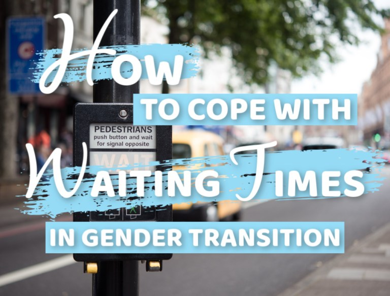 5 Tips for Coping With Waiting Times in Gender Transition