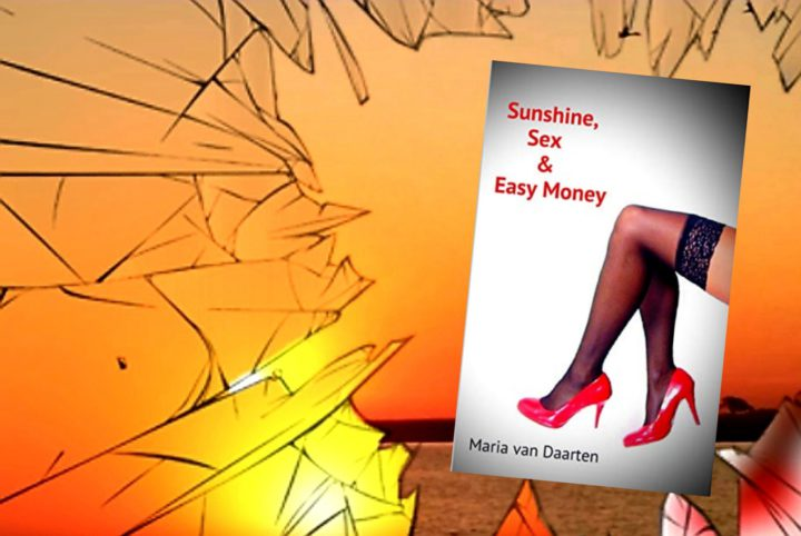 sunshine sex and easy money