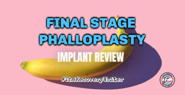 Phalloplasty Final Stage | AMS Implant Review