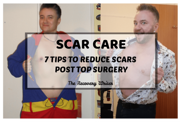 How To Reduce Scars – 7 tips Post Top Surgery
