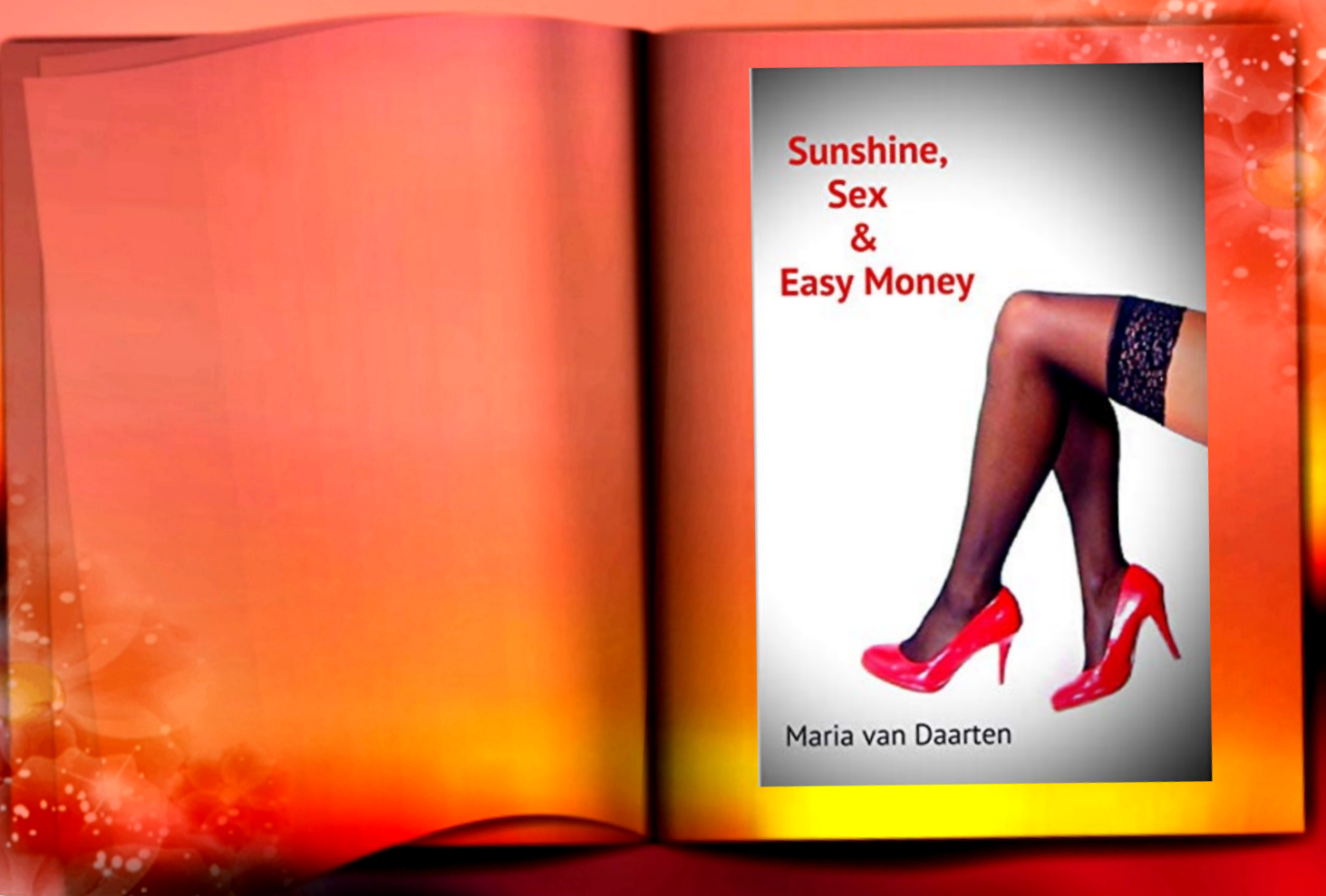 Chapter 13: Sunshine, Sex & Easy Money - Diary of a Call Girl