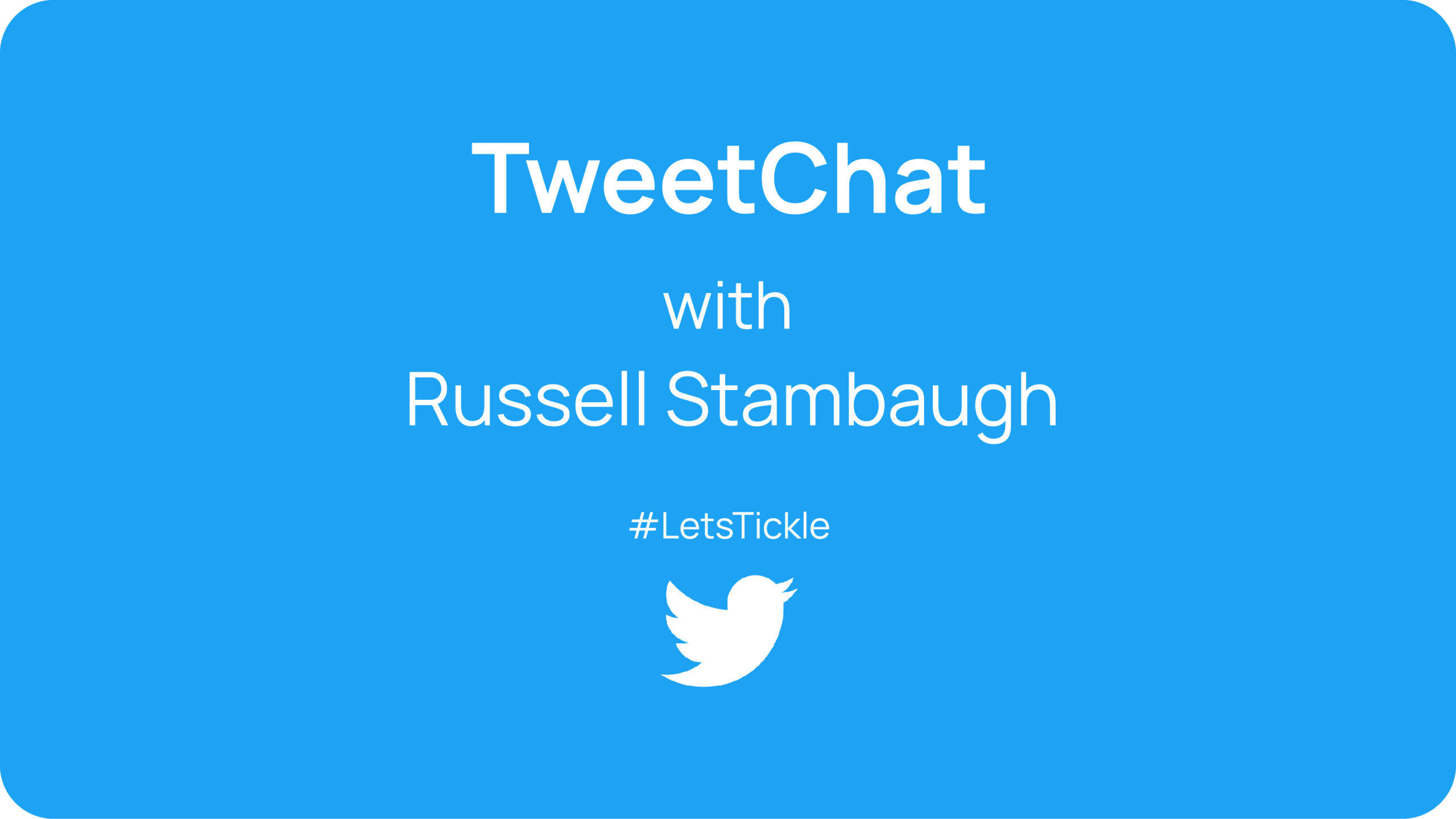 TweetChat with Russell Stambaugh
