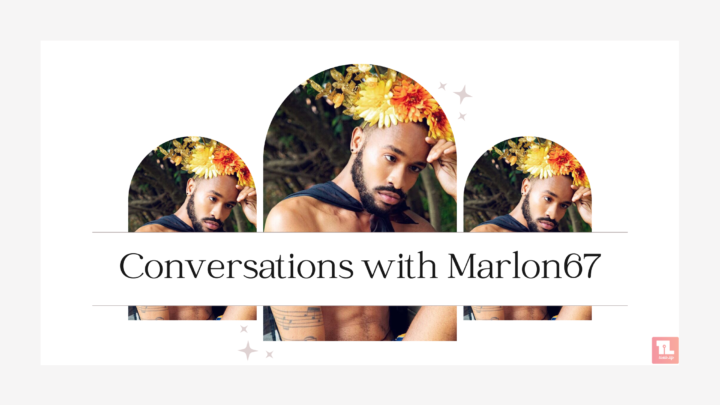 Conversations with Marlon67|interview with Marlon67| Adult content creator|OnlyFans|